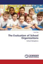 The Evaluation of School Organizations