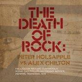 Peter Vs. Alex Chilton Holsapple - Death Of Rock