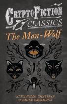The Man-Wolf (Cryptofiction Classics)