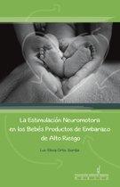 La Estimulacion Neuromotora en los Bebés Productos de Embarazo de Alto Riesgo