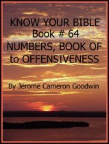 NUMBERS, BOOK OF to OFFENSIVENESS - Book 64 - Know Your Bible