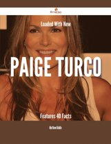 Loaded With New Paige Turco Features - 40 Facts