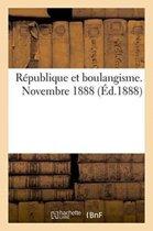R�publique Et Boulangisme. Novembre 1888.
