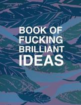 Book of fucking brilliant ideas lean canvas - Entrepreneur Product Manager notebook: Blue, green and pink leaf entrepreneur notebook for boss lady wom
