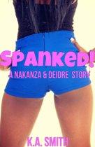 SPANKED! A Nakanza & Deidre Story