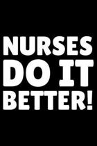 Nurses Do It Better!