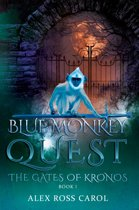 Blue Monkey Quest: The Gates of Kronos (Book I)