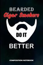 Bearded Cigar Smokers Do It Better