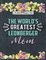 A 2020 Planner for The World's Greatest Leonberger Mom: Daily and Monthly Pages, A Nice Gift for a Woman or Girl Who Loves Their Pet and Wants to Stay