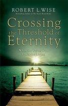 Crossing the Threshold of Eternity