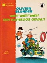 Olivier Blunder - Wat! Wat! Wat! Een hopeloos geval? - deel 2