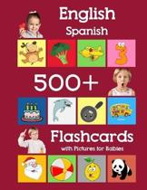 English Spanish 500 Flashcards with Pictures for Babies: Learning homeschool frequency words flash cards for child toddlers preschool kindergarten and