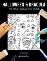 Halloween & Dracula: AN ADULT COLORING BOOK: Halloween & Dracula - 2 Coloring Books In 1
