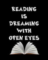 Reading Is Dreaming With Open Eyes: Reading Log Notebook To Keep Track of Your Favorite Books and Authors