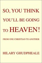 So, You Think You'Ll Be Going To Heaven!