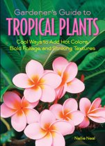 Download ebook Gardener's Guide to Tropical Plants the cheapest