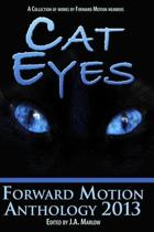 Cat Eyes (Forward Motion Anthology 2013)