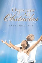 Overcome All Obstacles