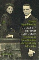 De geest in dit huis is liefderijk - Het leven in de Werkplaats van Kees Boeke (1884-1966)