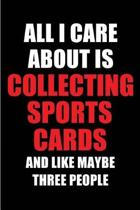 All I Care about Is Collecting Sports Cards and Like Maybe Three People