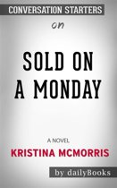 Sold on a Monday: A Novel by Kristina McMorris | Conversation Starters
