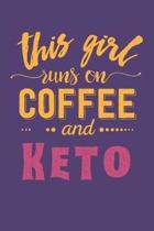 This Girl Runs on Coffee and Keto