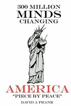 300 Million Minds Changing America Piece by Peace