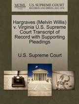Hargraves (Melvin Willis) V. Virginia U.S. Supreme Court Transcript of Record with Supporting Pleadings