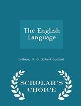 The English Language - Scholar's Choice Edition