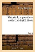Th�orie de la Proc�dure Civile Tome 4