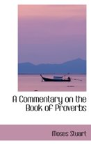 A Commentary on the Book of Proverbs
