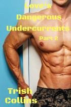 Love's Dangerous Undercurrents Part 2