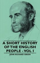 A Short History of the English People - Vol I