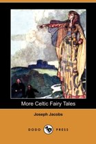 More Celtic Fairy Tales (Dodo Press)