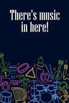 There's Music in Here: DIN-A5 sheet music book with 100 pages of empty staves for music students and composers to note melodies and music
