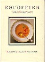 Escoffier voor de keuken van nu: Bouillons - Sauzen - Garnituren