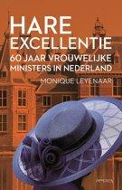 Hare Excellentie. 60 jaar vrouwelijke ministers in Nederland