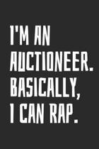 I'm an Auctioneer. Basically, I Can Rap.