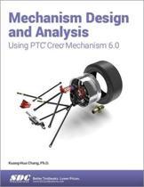 Mechanism Design and Analysis Using PTC Creo Mechanism 6.0