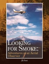 Looking for Smoke: Adventures of an Aerial Observer