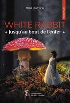 White Rabbit - Jusqu'au bout de l'enfer