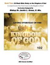 Living Everyday in the Kingdom- Book 2: A Comprehensive One Year Course on the Kingdom of God