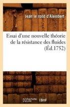 Essai d'Une Nouvelle Th�orie de la R�sistance Des Fluides (�d.1752)