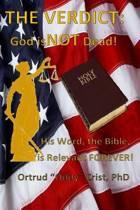 The Verdict? God Is Not Dead!