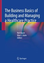 The Business Basics of Building and Managing a Healthcare Practice