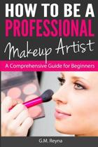 How to Be a Professional Makeup Artist