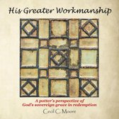 His Greater Workmanship