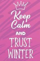 Keep Calm And Trust Winter: Funny Loving Friendship Appreciation Journal and Notebook for Friends Family Coworkers. Lined Paper Note Book.