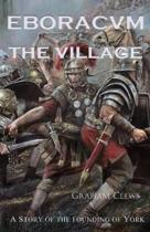 Eboracvm: the Village