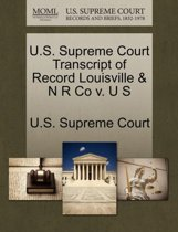 U.S. Supreme Court Transcript of Record Louisville & N R Co V. U S